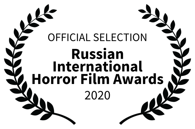 OFFICIAL SELECTION - Russian International Horror Film Awards - 2020