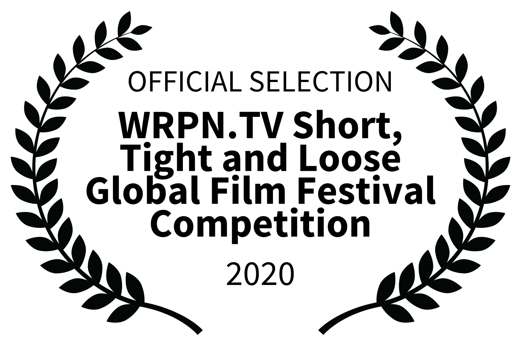 OFFICIAL SELECTION - WRPN.TV Short Tight and Loose Global Film Festival Competition - 2020