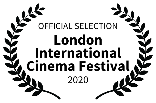 OFFICIAL SELECTION - London International Cinema Festival - 2020